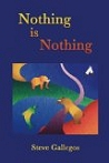 Eligio Stephen Gallegos: Nothing is Nothing